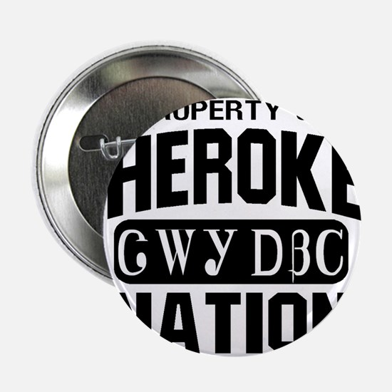 """Property of Cherokee Nation 2.25"""" Button"""