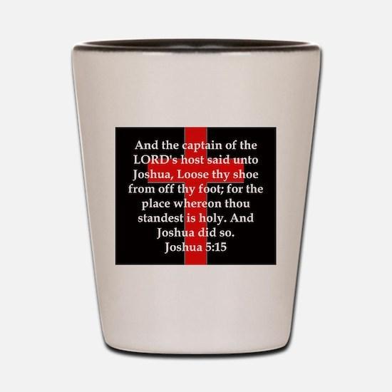 Joshua 5:15 Shot Glass