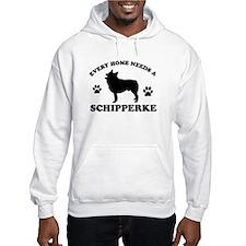 Every home needs a Schipperke Hoodie