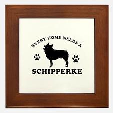 Every home needs a Schipperke Framed Tile