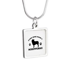 Every home needs a Schipperke Silver Square Neckla