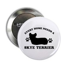 "Every home needs a Skye Terrier 2.25"" Button"