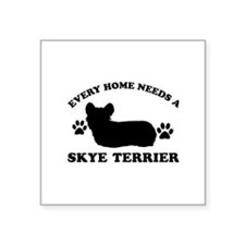 Every home needs a Skye Terrier Square Sticker 3""