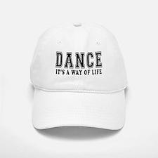 Dance It's A Way Of Life Baseball Baseball Cap