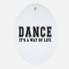 Dance It's A Way Of Life Ornament (Oval)