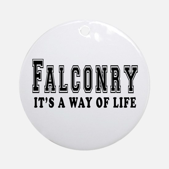 Falconry It's A Way Of Life Ornament (Round)
