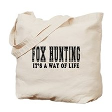 Fox Hunting It's A Way Of Life Tote Bag
