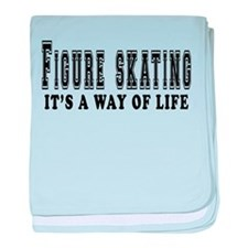 Figure Skating It's A Way Of Life baby blanket