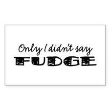 Didn't Say Fudge Decal