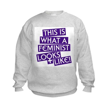 A FEMINIST LOOKS LIKE Kids Sweatshirt
