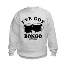 I've got Bongo skills Sweatshirt