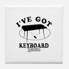I've got keyboard skills Tile Coaster