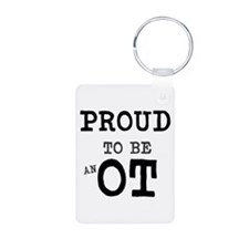 PROUD TO BE AN OT Keychains