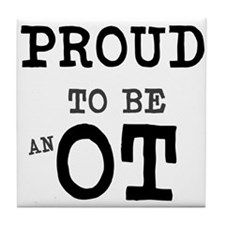 PROUD TO BE AN OT Tile Coaster