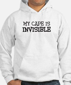 my cape is invisible Hoodie