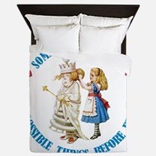 SIX IMPOSSIBLE THINGS BEFORE BREAKFAST Queen Duvet