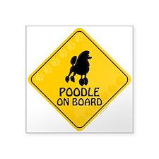 "Poodle On Board Square Sticker 3"" x 3"""