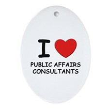 I love public affairs consultants Oval Ornament