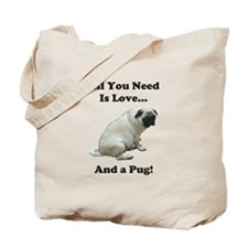 All You Need Is Love and a Pug Tote Bag