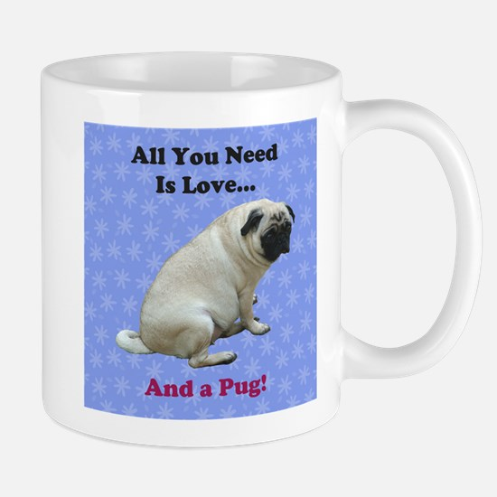 All You Need Is Love and a Pug Dog Mug