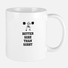 Better Sore Than Sorry Shut Up and Squat! Mug