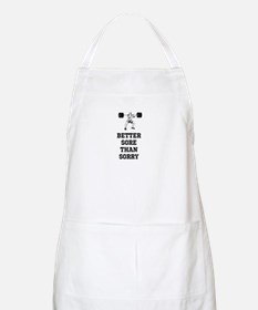 Better Sore Than Sorry Shut Up and Squat! Apron