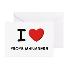 I love props managers Greeting Cards (Pk of 10