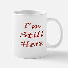Still Here Mug