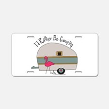 Id Rather Be Camping Aluminum License Plate