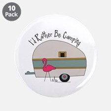 """Id Rather Be Camping 3.5"""" Button (10 pack)"""