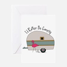 Id Rather Be Camping Greeting Card