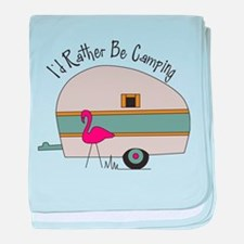Id Rather Be Camping baby blanket