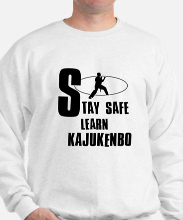 Stay safe learn Kajukenbo Sweatshirt