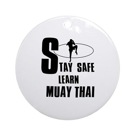 Stay safe learn Muay Thai Ornament (Round) by Eatsleeptees