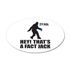 BIGFOOT HEY! THAT'S A FACT JACK Wall Decal
