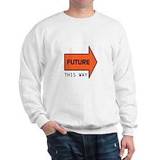 FUTURE THIS WAY Sweatshirt