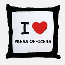 I love press officers Throw Pillow