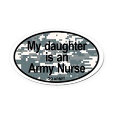 My Daughter Is An Army Nurse Oval Car Magnet