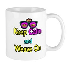Crown Sunglasses Keep Calm And Weave On Mug