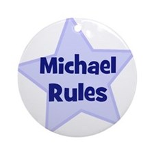 Michael Rules Ornament (Round)