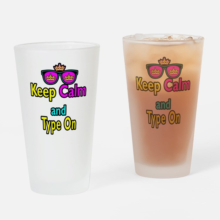 Crown Sunglasses Keep Calm And Type On Drinking Gl