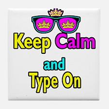 Crown Sunglasses Keep Calm And Type On Tile Coaste