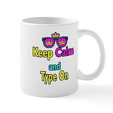 Crown Sunglasses Keep Calm And Type On Mug