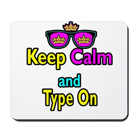 Crown sunglasses keep calm and type on mousepad by for Keep calm font
