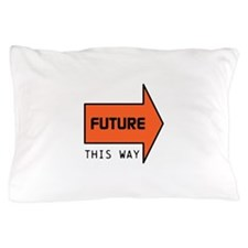 FUTURE THIS WAY Pillow Case