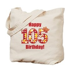 Happy 105th Birthday! Tote Bag