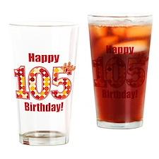 Happy 105th Birthday! Drinking Glass