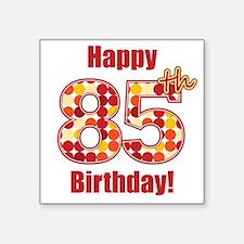Happy 85th Birthday! Sticker
