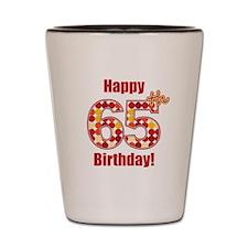 Happy 65th Birthday! Shot Glass