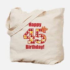 Happy 45th Birthday! Tote Bag